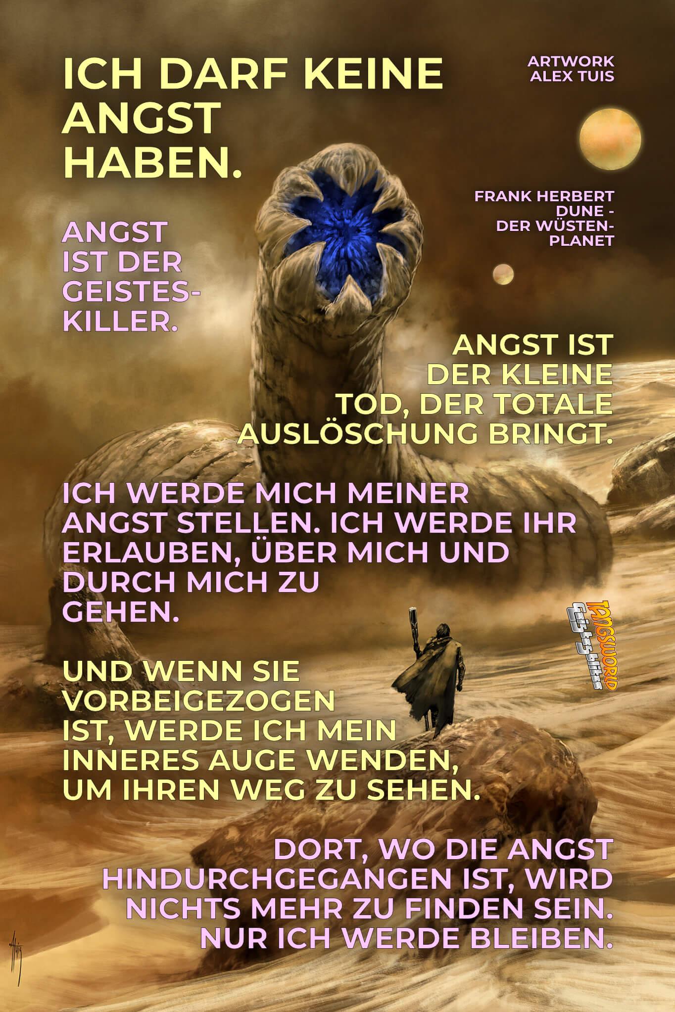 Ich darf keine Angst haben. Angst ist der Geistes-Killer … - Geistesblitze - Frank Herbert - Dune - Der Wüstenplanet