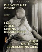 Die Welt hat genug für jedermanns Bedürfnisse, aber nicht für jedermanns Gier. - Geistesblitze | Mahatma Gandhi