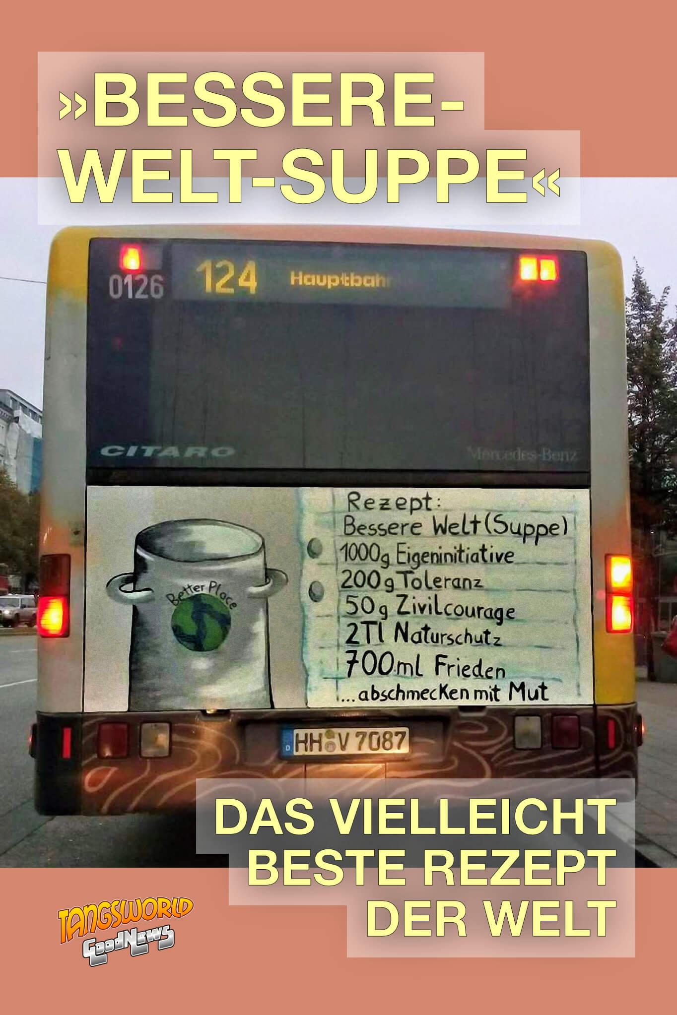 Rezept - Bessere-Welt-Suppe: 1000g Eigeninitiative, 200g Toleranz, 50g Zivilcourage, 2 Tl Naturschutz, 700ml Frieden. … Abschmecken mit Mut. - GoodNews