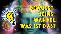 Ein interessantes dreiteiliges Wort: Bewusst - Sein und Wandel. Leben wir gerade in einer besonderen Zeit des Bewusstseinswandels? - Geistesblitze Movie