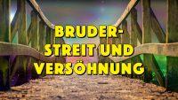 Bruderstreit und Versöhnung - eine schöne Geschichte zur Versöhnung und Heilung verletzter Gefühle - Geistesblitze Movie