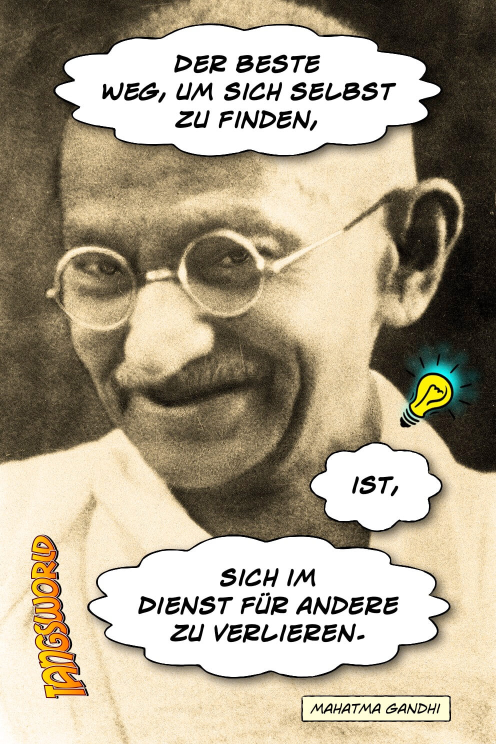 Der beste Weg, um sich selbst zu finden, ist, sich im Dienst für andere zu verlieren. - Geistesblitze | Mahatma Gandhi