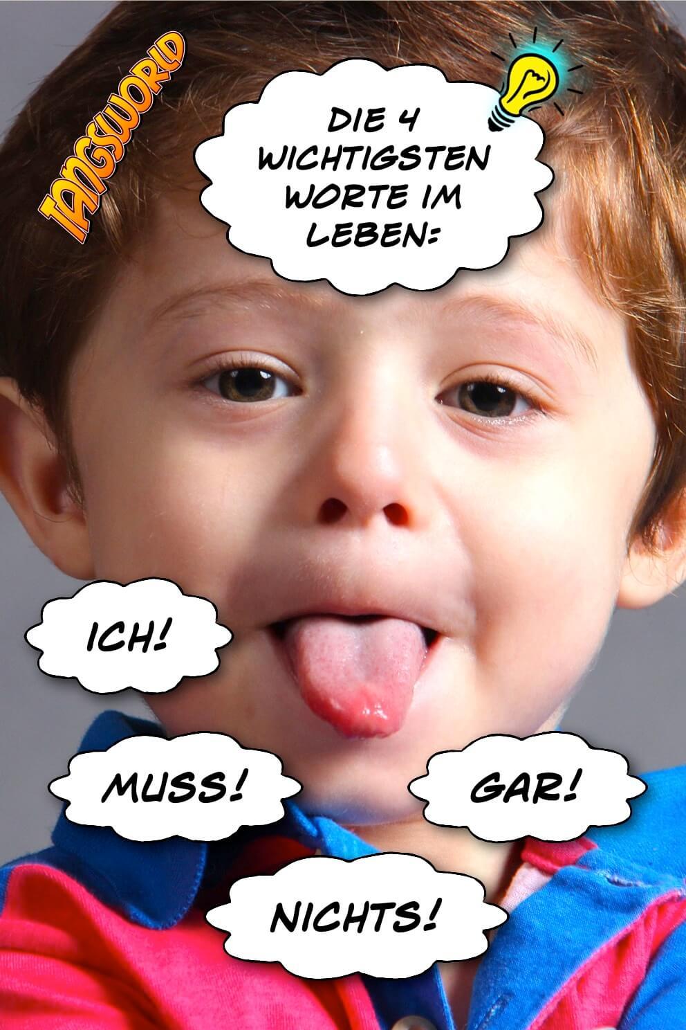 Die 4 wichtigsten Worte im Leben: Ich, Muss, Gar, Nichts! - Geistes(bl)witze