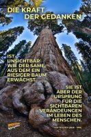 Die Kraft der Gedanken ist unsichtbar wie der Same, aus dem ein riesiger Baum erwächst. Sie ist aber der Ursprung für die sichtbaren Veränderungen im Leben des Menschen. - Geistesblitze | Leo Tolstoi (1828 - 1910)