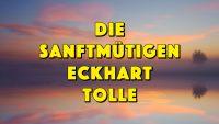 Die Sanftmütigen - Eckhart Tolle - Geistesblitze Movie