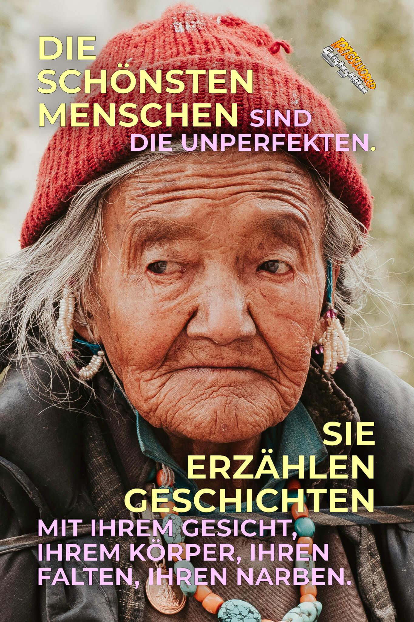 Die schönsten Menschen sind die Unperfekten. Sie erzählen Geschichten mit ihrem Gesicht, ihrem Körper, ihren Falten, ihren Narben. - Geistesblitze