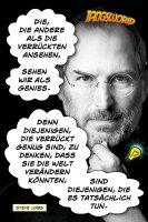Die, die andere als die Verrückten ansehen, sehen wir als Genies. Denn diejenigen, die verrückt genug sind, zu denken, dass sie die Welt verändern könnten, sind diejenigen, die es tatsächlich tun.« - Geistesblitze |Steve Jobs - Think Different 1997