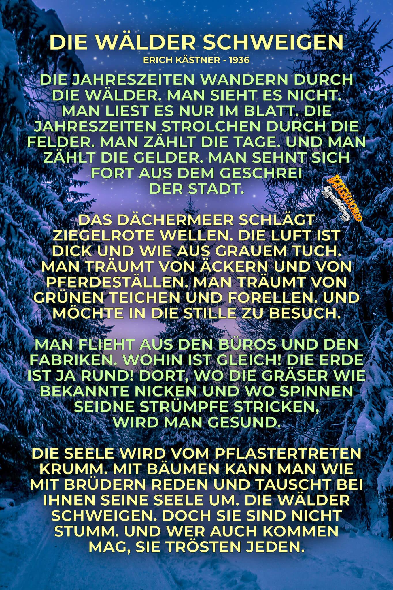 Die Jahreszeiten wandern durch die Wälder … Die Wälder schweigen - GoodVibes | Erich Kästner - Gedicht 1936