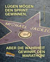 Lügen mögen den Sprint gewinnen - aber die Wahrheit gewinnt den Marathon! - Geistesblitze | Michael Jackson