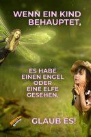 Wenn ein Kind behauptet, es habe einen Engel oder eine Elfe gesehen - glaub es! - GoodVibes