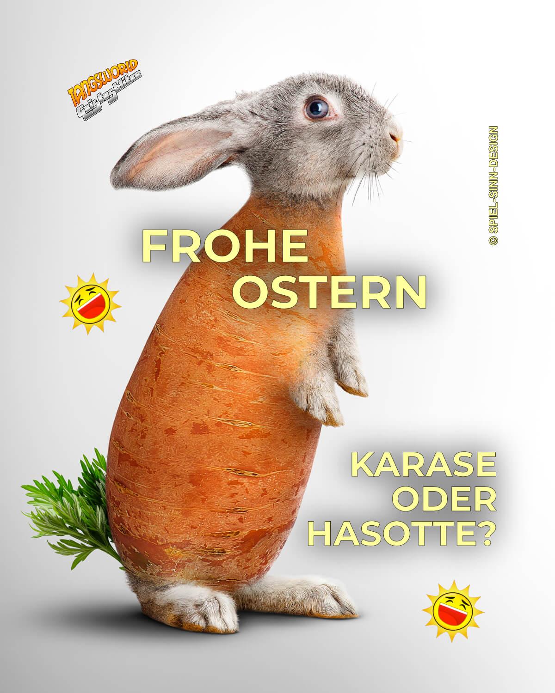 Frohe Ostern - Karase oder Hasotte? - Geistes(bl)witze