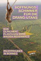 Hoffnungsschimmer für die Orang-Utans - GoodNews