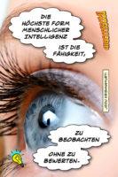 Die höchste Form menschlicher Intelligenz ist die Fähigkeit, zu beobachten ohne zu bewerten. - Geistesblitze | Jiddu Krishnamurti