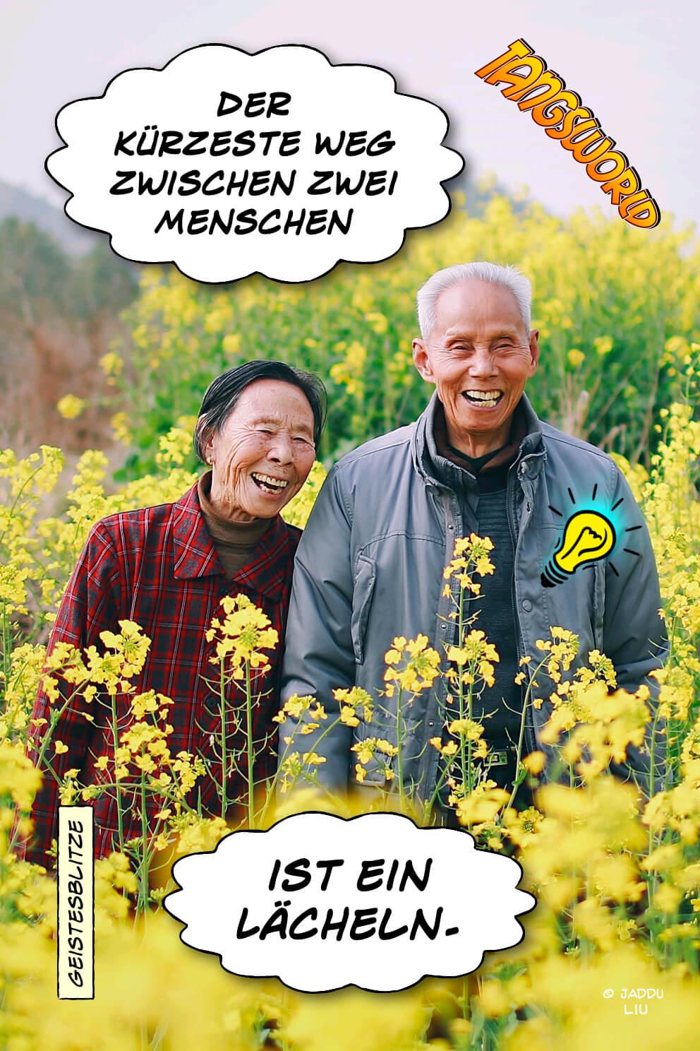 Der kürzeste Weg zwischen zwei Menschen ist ein Lächeln. - Geistesblitze | aus China