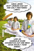 Wenn jedes 8-jährige Kind auf der Welt Meditieren lernt, wird es innerhalb einer Generation auf der Erde keine Gewalt mehr geben. - Geistesblitze | Dalai Lama