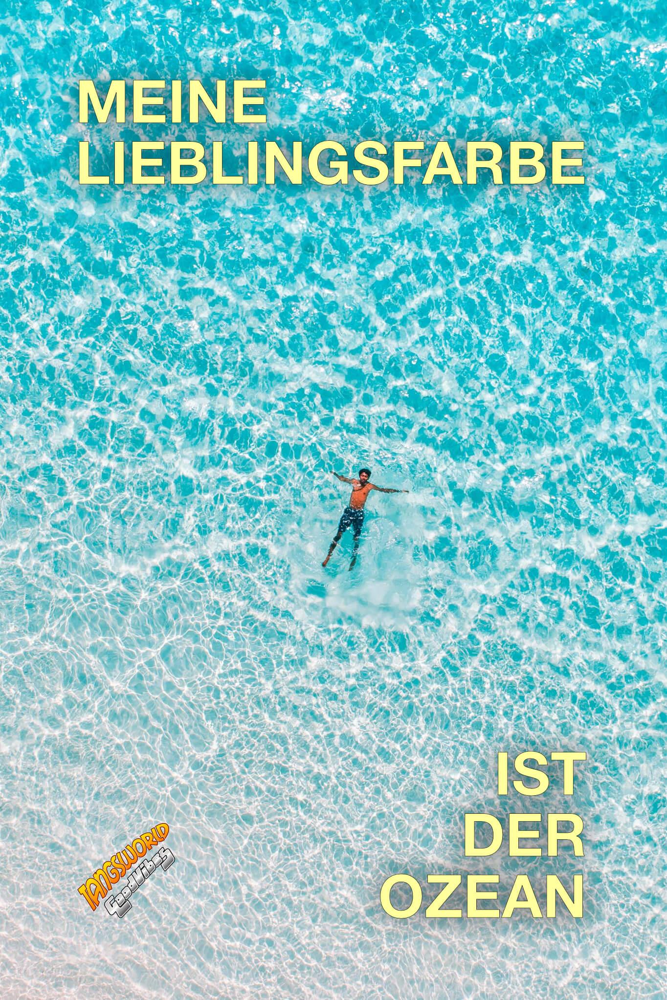 Meine Lieblingsfarbe ist der Ozean. - GoodVibes