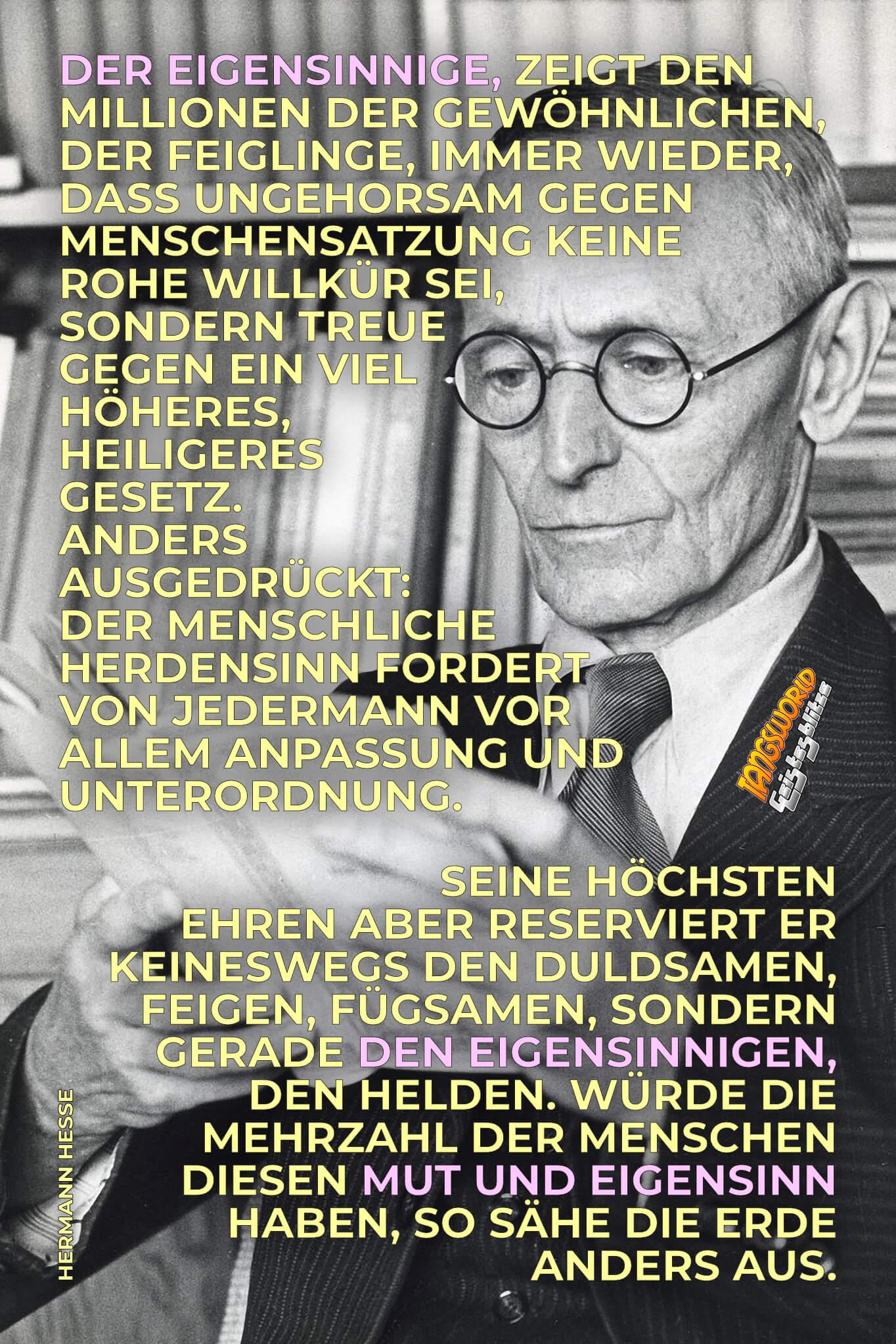 Mut und Eigensinn - Zitat von Hermann Hesse aus seinem Buch: »Eigensinn macht Spaß« - Geistesblitze