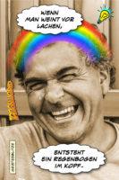 Wenn man weint vor Lachen, entsteht ein Regenbogen im Kopf. - Geistesblitze