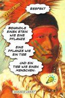 Behandle einen Stein wie eine Pflanze, eine Pflanze wie ein Tier und ein Tier wie einen Menschen. - Geistesblitze | Indianische Weisheit