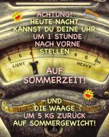 Achtung! Heute nacht kannst du deine Uhr um 1 Stunde nach vorne stellen auf Sommerzeit! … und die Waage um 5 kg zurück auf Sommergewicht! - Geistes(bl)witze