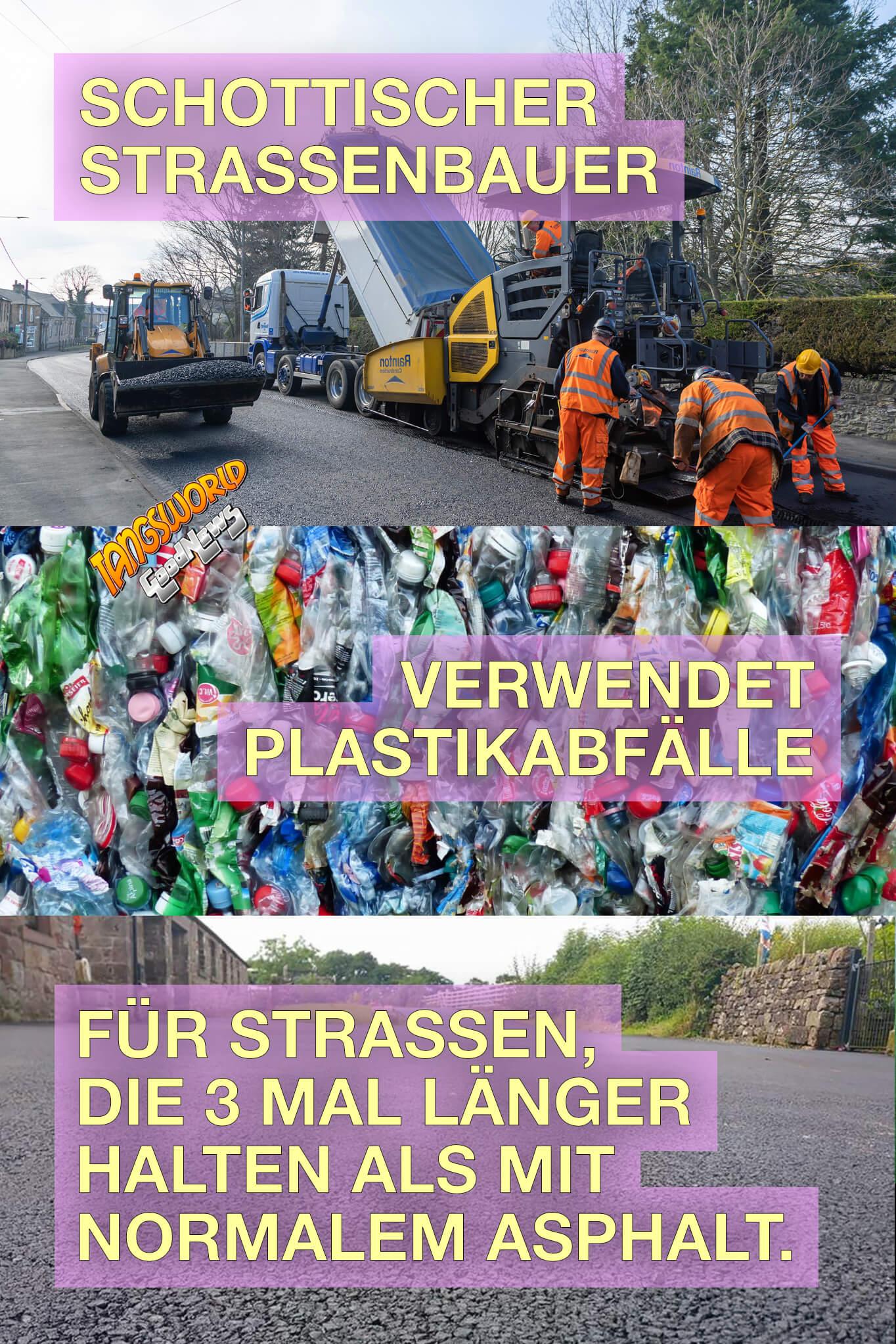 Straßenbelag aus Plastikabfällen. Eine praktikable Lösung zur sinnvollen Verwendung der weltweiten Plastikabfälle. Schottischer Straßenbauer verwendet Plastikabfälle für Straßen, die 3 mal länger halten als mit normalem Asphalt. - GoodNews