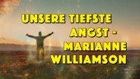 Marianne Williamson's berühmte Worte aus »Rückkehr zur Liebe« über »unsere tiefste Angst« - Geistesblitze Mini Movie
