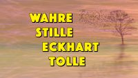 Wahre Stille - Eckhart Tolle - Geistesblitze Movie