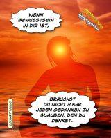 Wenn Bewusstsein in dir ist, brauchst du nicht mehr jeden Gedanken zu glauben, den du denkst. - Geistesblitze | Eckhart Tolle - Eine neue Erde