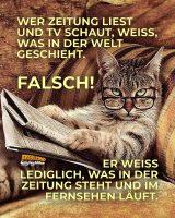 Wer Zeitung liest und TV schaut, weiß, was in der Welt geschieht. Falsch! Er weiß lediglich, was in der Zeitung steht und im Fernsehen läuft. - Geistesblitze
