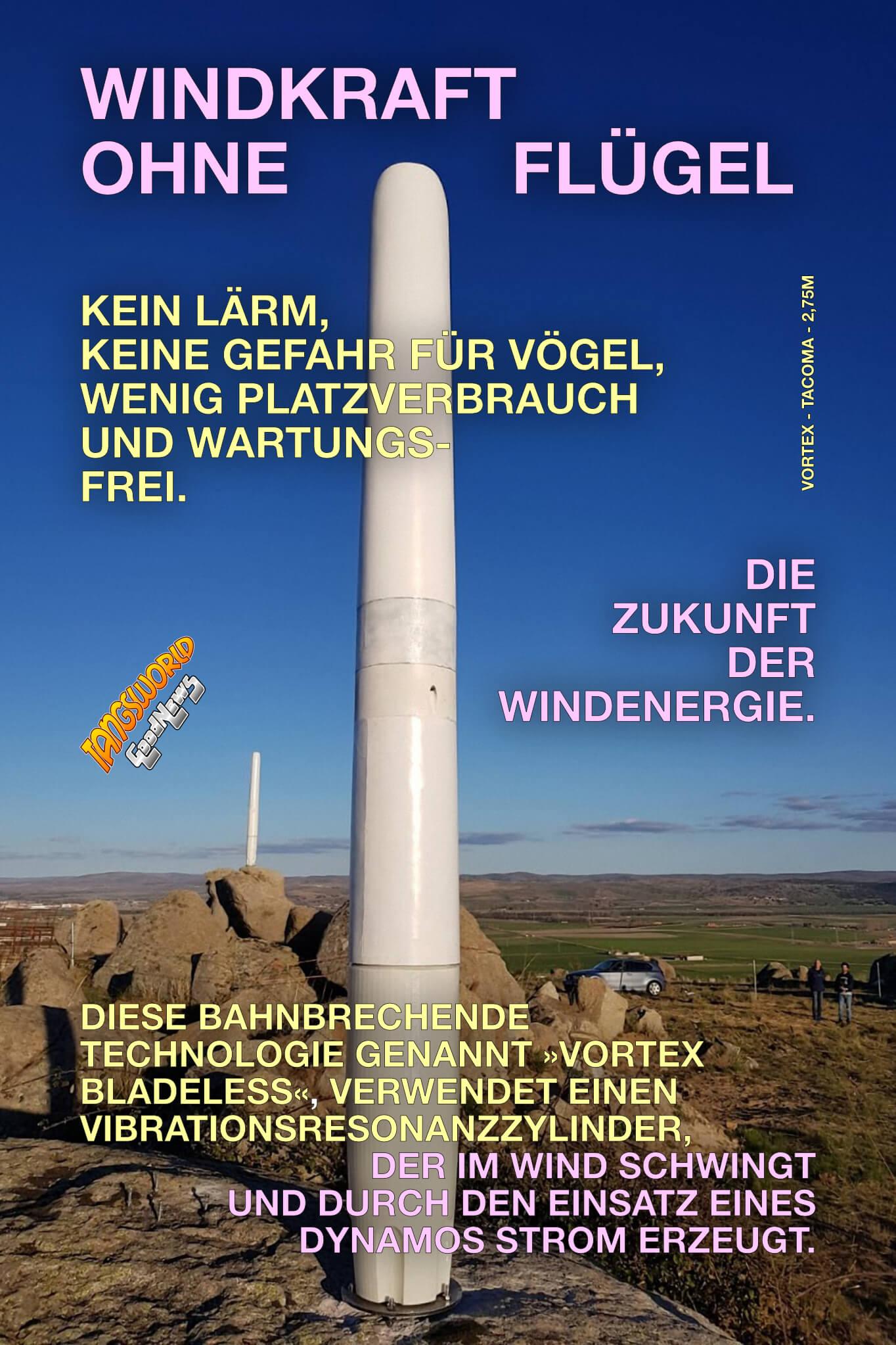 Windkraft ohne Flügel - »Vortex Bladeless«. Kein Lärm, Keine Gefahr für Vögel, wenig Platzverbrauch und wartungsfrei. Die Zukunft der Windenergie.- GoodNews