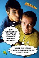 Mr. Spock: Ein Mann kann nicht die Zukunft herbeizaubern. Captain Kirk: Aber ein Mann kann die Gegenwart verändern! - Geistesblitze | Spock und Kirk